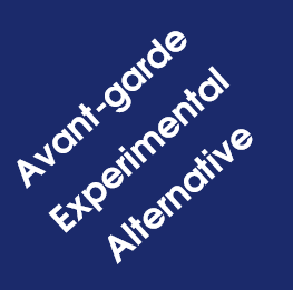 Avant Garde, Experimental, Alternative